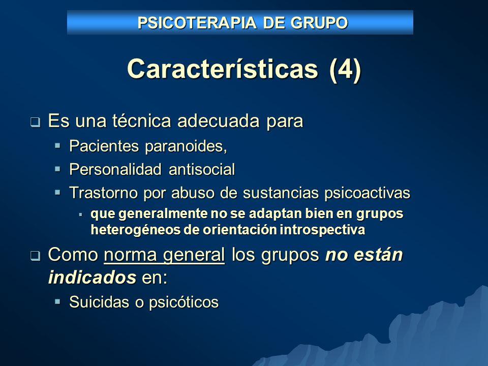 Características (4) Es una técnica adecuada para