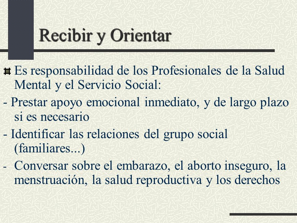 Recibir y Orientar Es responsabilidad de los Profesionales de la Salud Mental y el Servicio Social: