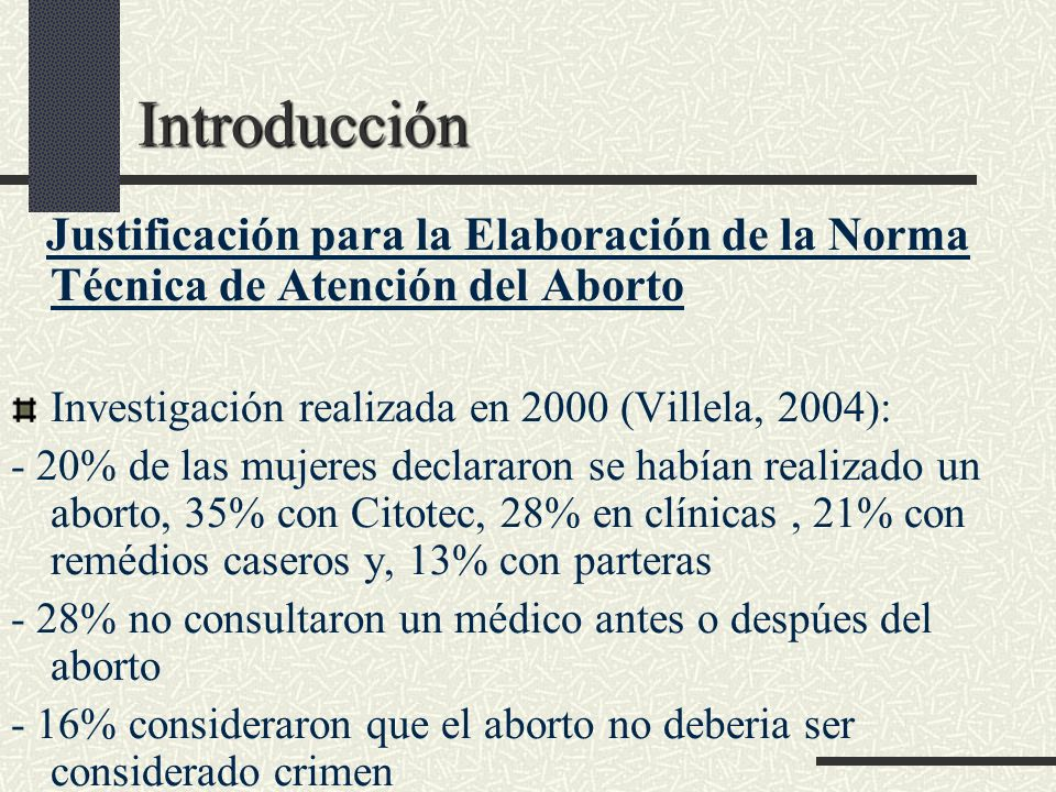 Introducción Justificación para la Elaboración de la Norma Técnica de Atención del Aborto. Investigación realizada en 2000 (Villela, 2004):