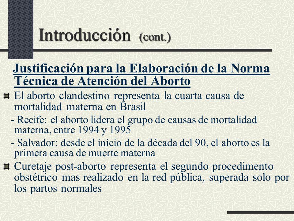 Introducción (cont.) Justificación para la Elaboración de la Norma Técnica de Atención del Aborto.