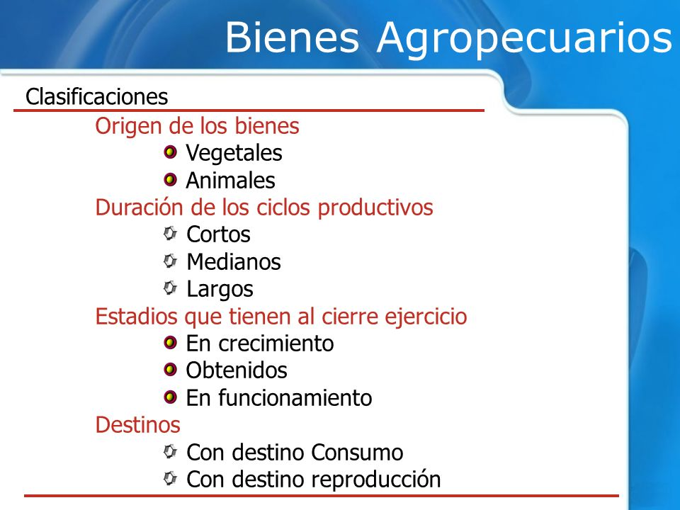 Bienes Agropecuarios Clasificaciones Origen de los bienes Vegetales