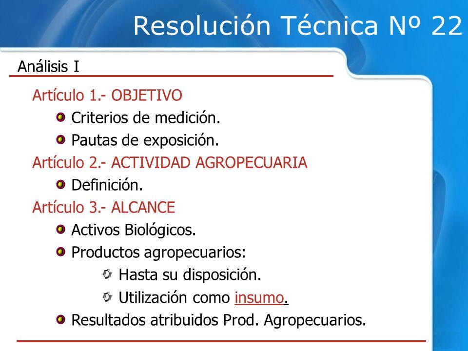 Resolución Técnica Nº 22 Análisis I Artículo 1.- OBJETIVO