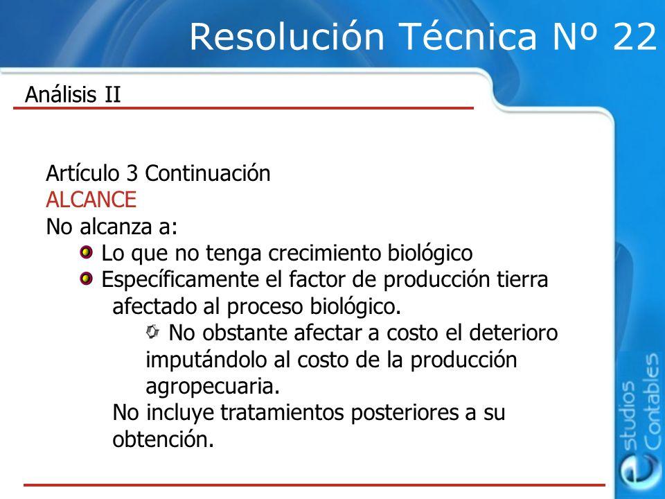 Resolución Técnica Nº 22 Análisis II Artículo 3 Continuación ALCANCE