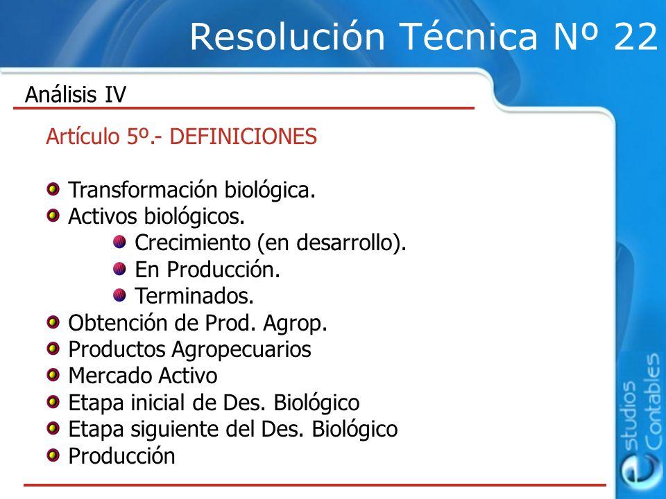 Resolución Técnica Nº 22 Análisis IV Artículo 5º.- DEFINICIONES