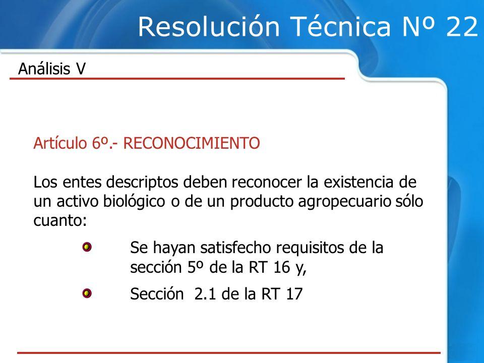 Resolución Técnica Nº 22 Análisis V Artículo 6º.- RECONOCIMIENTO