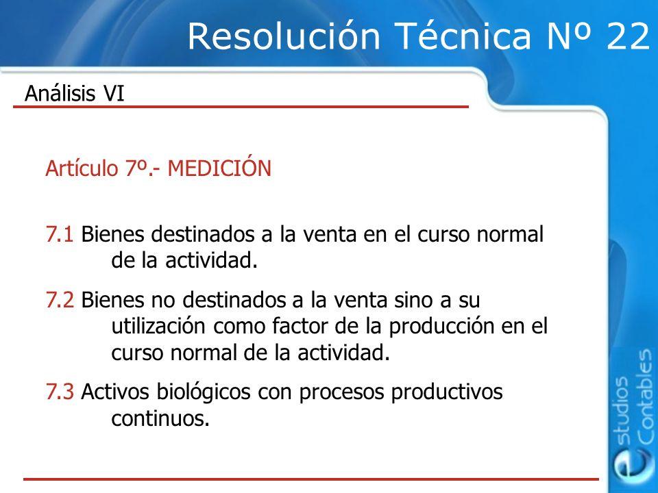 Resolución Técnica Nº 22 Análisis VI Artículo 7º.- MEDICIÓN