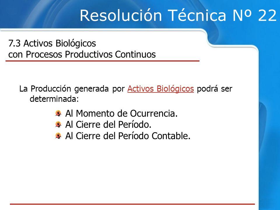 Resolución Técnica Nº 22 7.3 Activos Biológicos