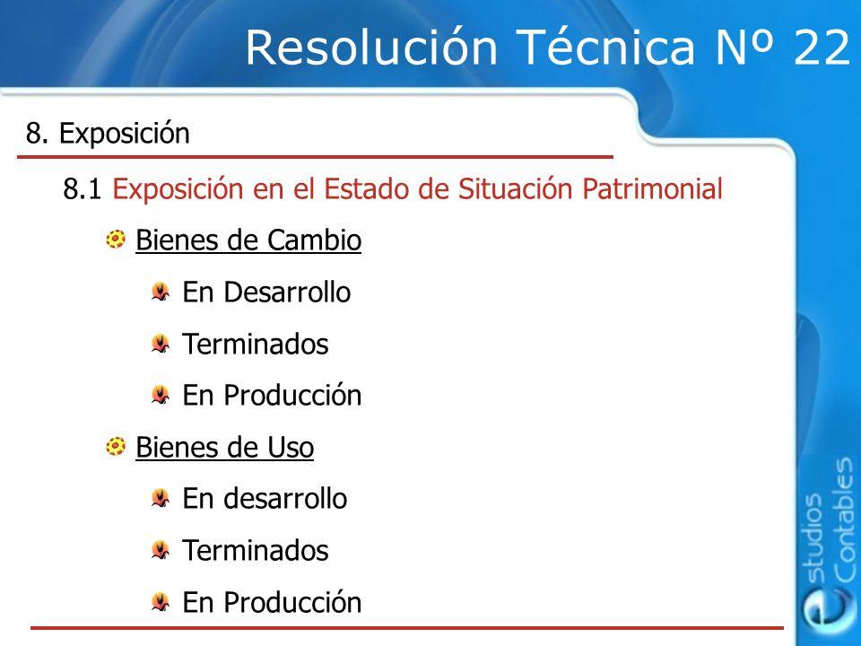 Resolución Técnica Nº 22 8. Exposición