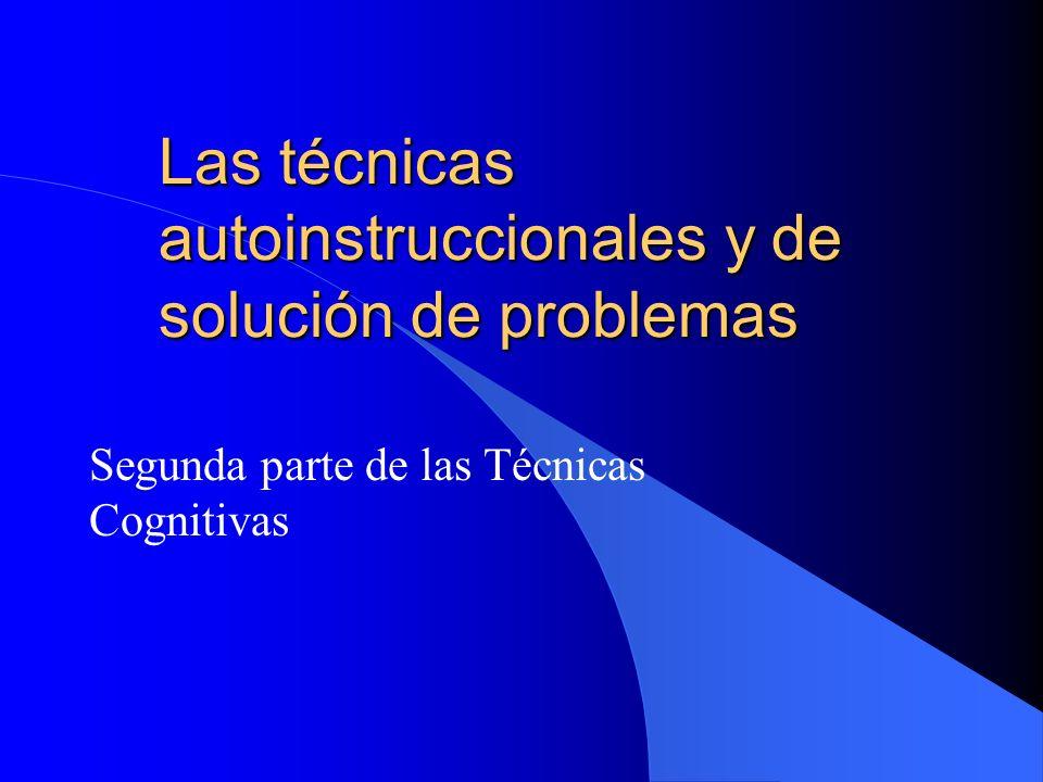 Las técnicas autoinstruccionales y de solución de problemas