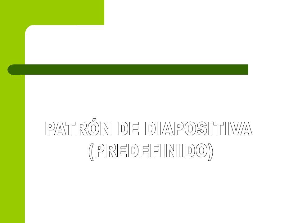 PATRÓN DE DIAPOSITIVA (PREDEFINIDO)