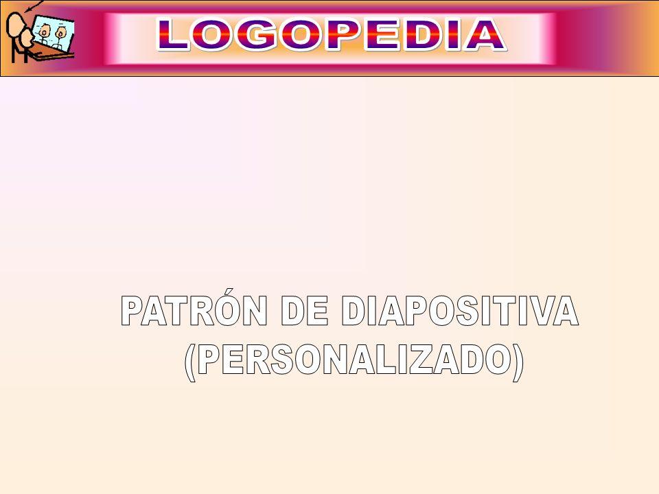 LOGOPEDIA PATRÓN DE DIAPOSITIVA (PERSONALIZADO)
