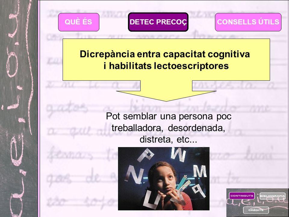 Dicrepància entra capacitat cognitiva i habilitats lectoescriptores