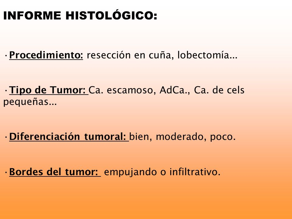 INFORME HISTOLÓGICO: Procedimiento: resección en cuña, lobectomía...