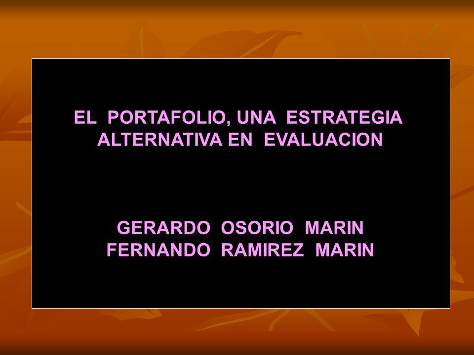 EL PORTAFOLIO, UNA ESTRATEGIA ALTERNATIVA EN EVALUACION