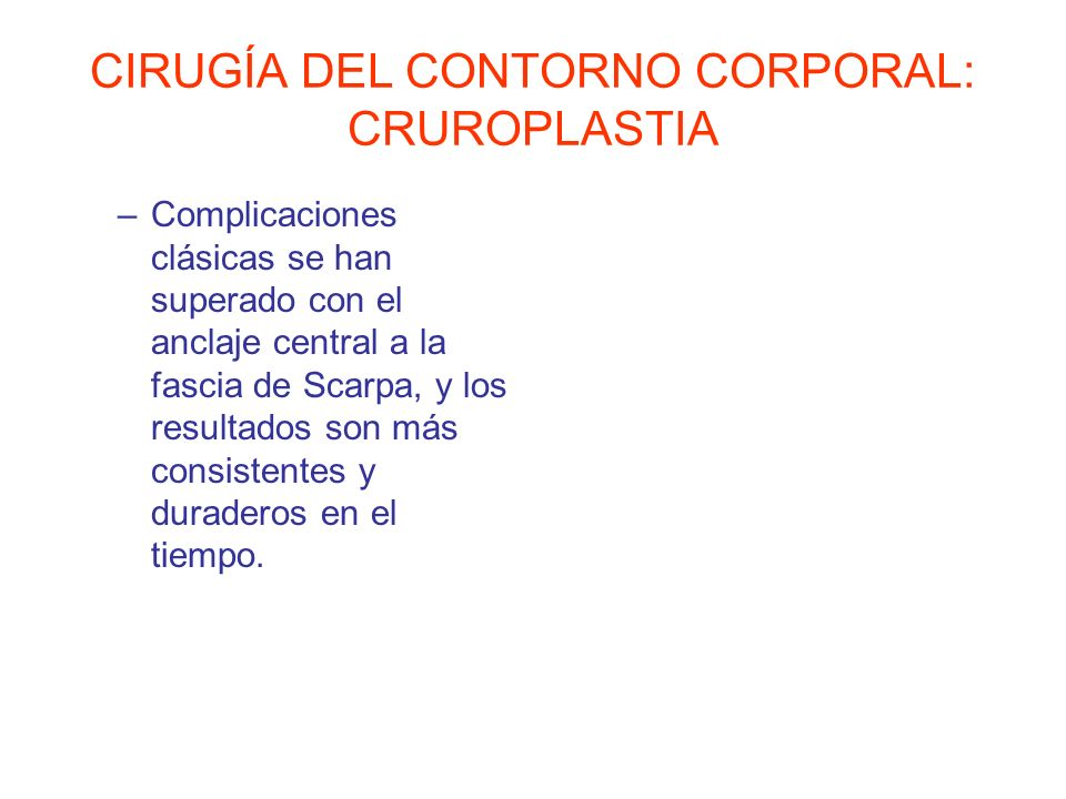 CIRUGÍA DEL CONTORNO CORPORAL: CRUROPLASTIA