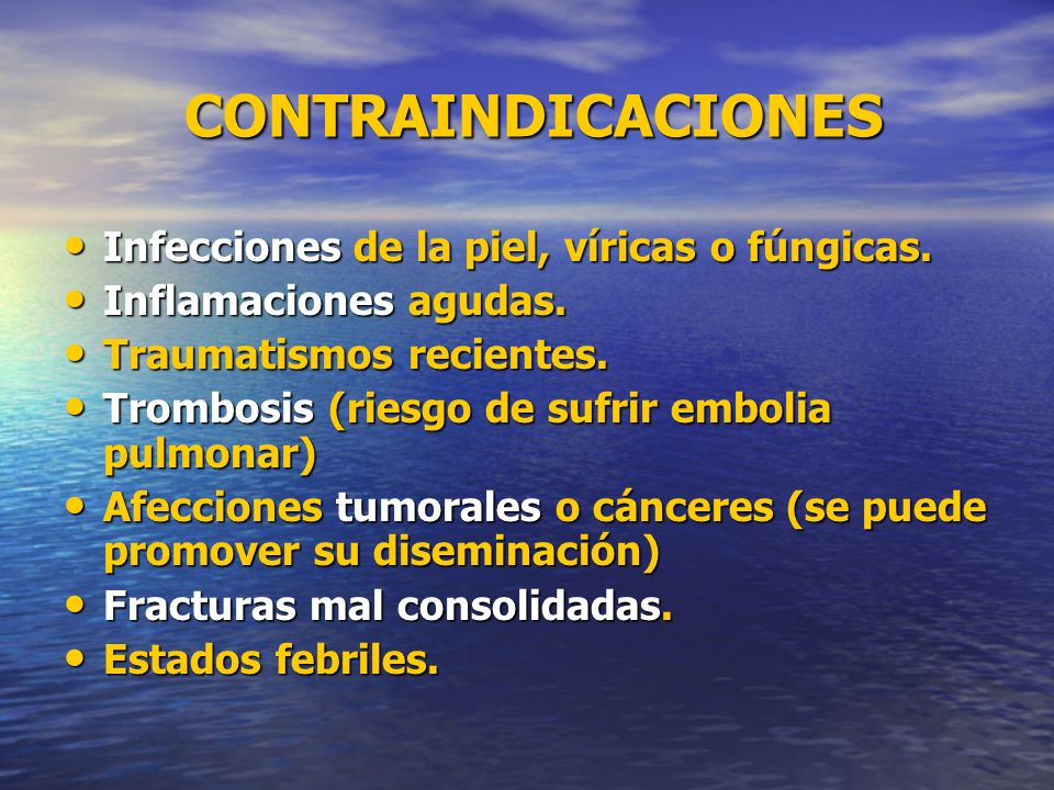 CONTRAINDICACIONES Infecciones de la piel, víricas o fúngicas.