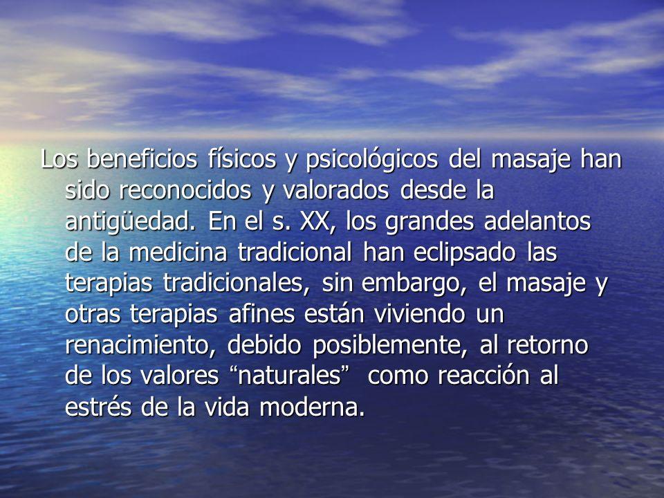Los beneficios físicos y psicológicos del masaje han sido reconocidos y valorados desde la antigüedad.