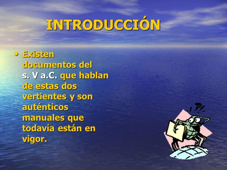 INTRODUCCIÓN Existen documentos del s. V a.C.