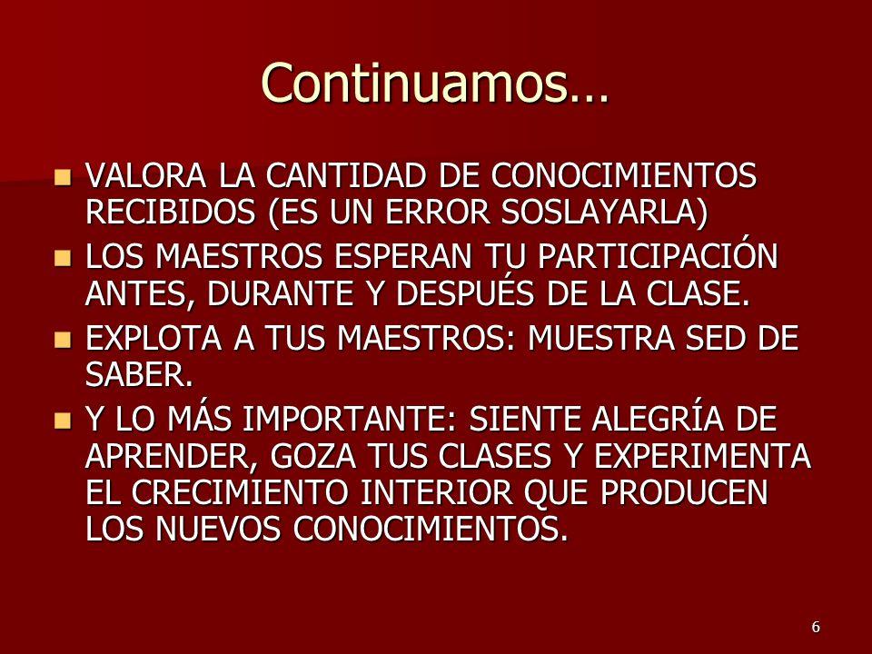 Continuamos… VALORA LA CANTIDAD DE CONOCIMIENTOS RECIBIDOS (ES UN ERROR SOSLAYARLA)