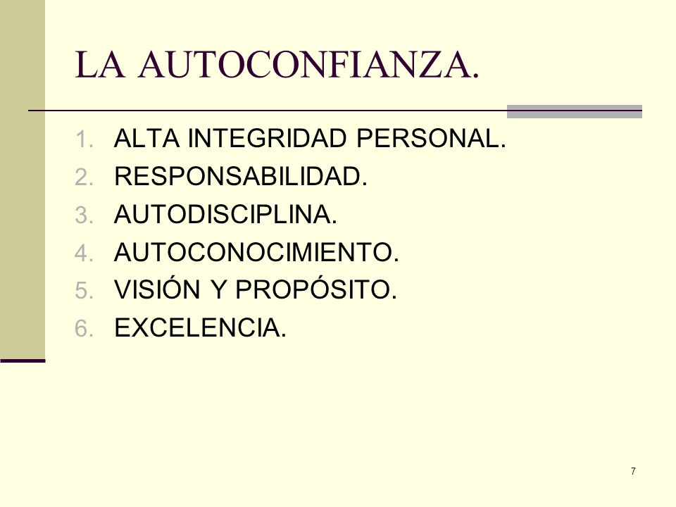 LA AUTOCONFIANZA. ALTA INTEGRIDAD PERSONAL. RESPONSABILIDAD.