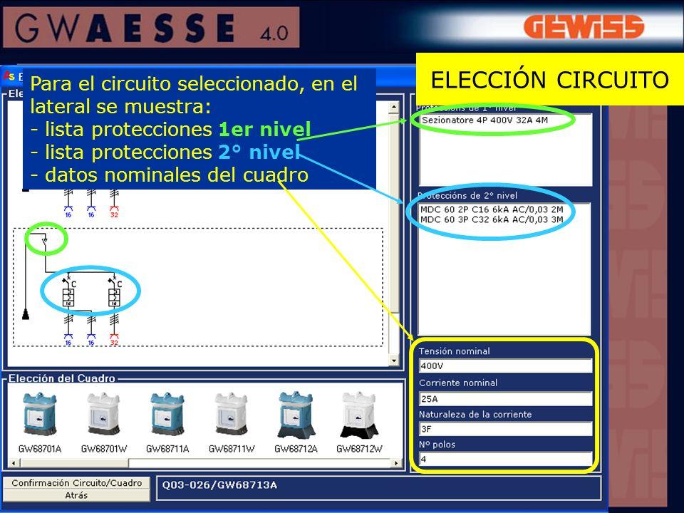 ELECCIÓN CIRCUITO Para el circuito seleccionado, en el lateral se muestra: - lista protecciones 1er nivel.