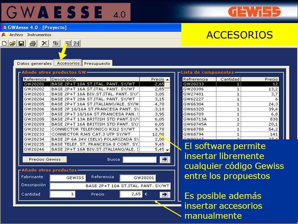 ACCESORIOS El software permite insertar libremente cualquier código Gewiss entre los propuestos.