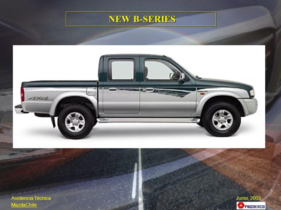 NEW B-SERIES Asistencia Técnica Junio, 2003 MazdaChile