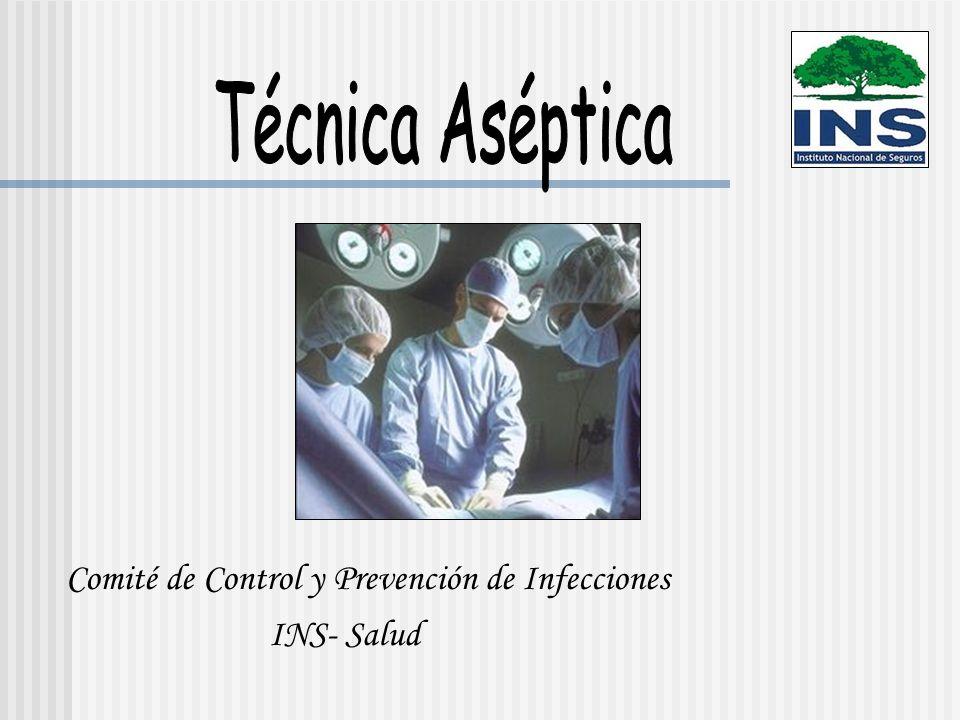 Técnica Aséptica Comité de Control y Prevención de Infecciones