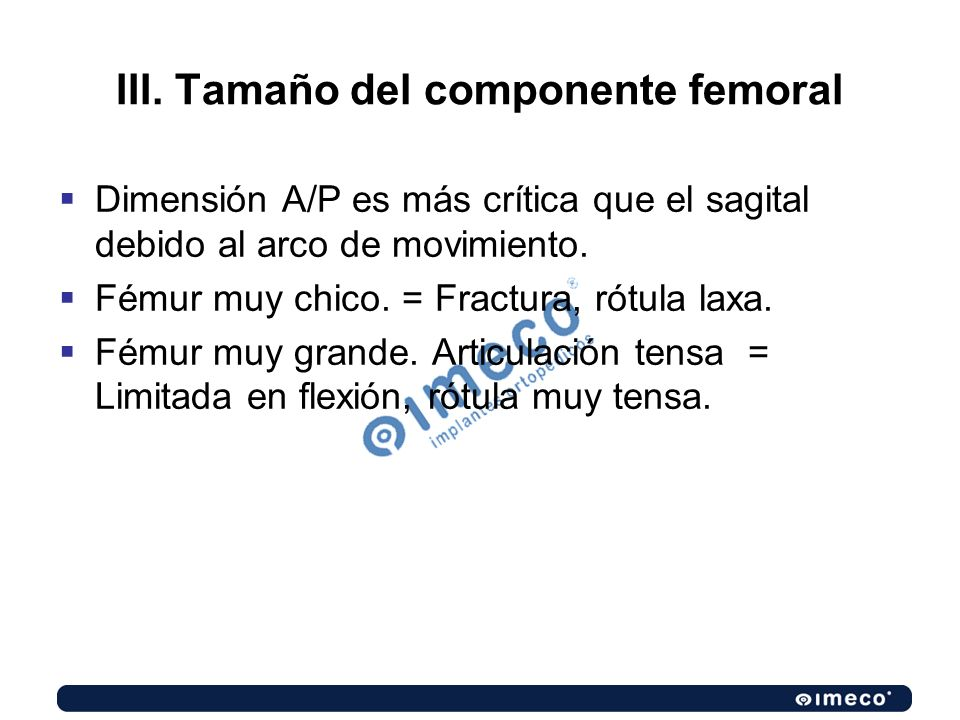 III. Tamaño del componente femoral