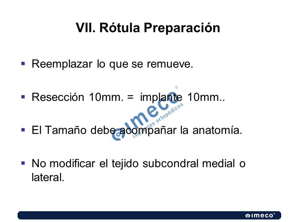 VII. Rótula Preparación