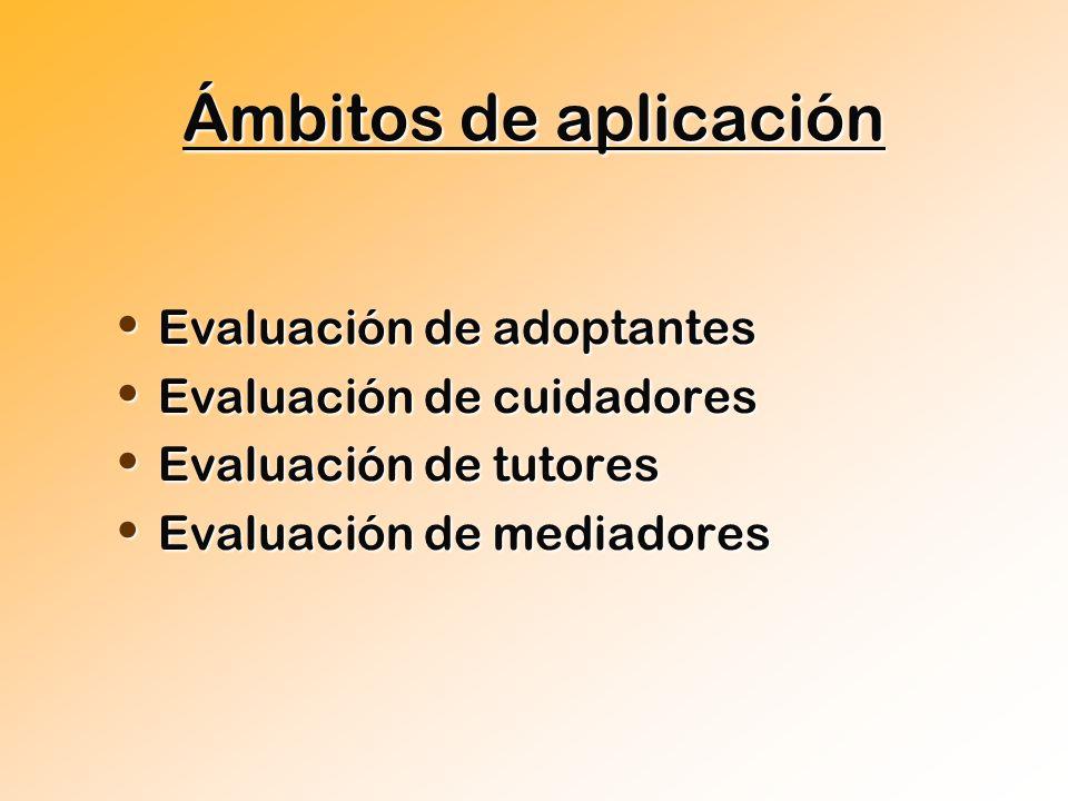 Ámbitos de aplicación Evaluación de adoptantes