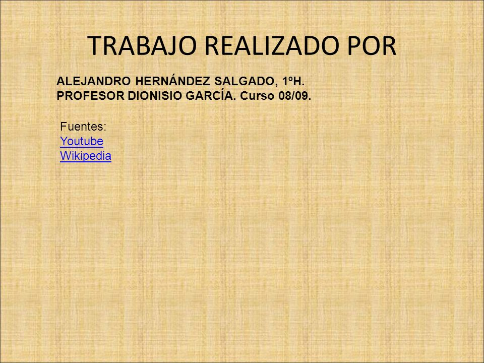 TRABAJO REALIZADO POR ALEJANDRO HERNÁNDEZ SALGADO, 1ºH.
