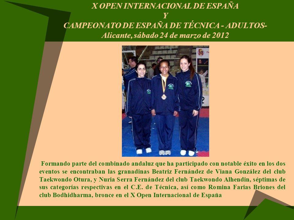 X OPEN INTERNACIONAL DE ESPAÑA Y CAMPEONATO DE ESPAÑA DE TÉCNICA - ADULTOS- Alicante, sábado 24 de marzo de 2012