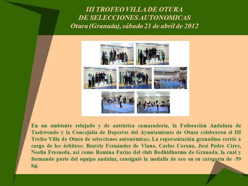 III TROFEO VILLA DE OTURA DE SELECCIONES AUTONOMICAS Otura (Granada), sábado 21 de abril de 2012