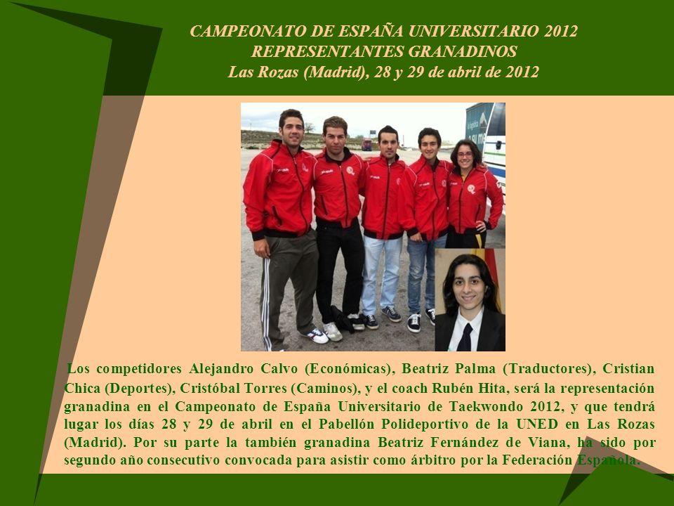 CAMPEONATO DE ESPAÑA UNIVERSITARIO 2012 REPRESENTANTES GRANADINOS Las Rozas (Madrid), 28 y 29 de abril de 2012