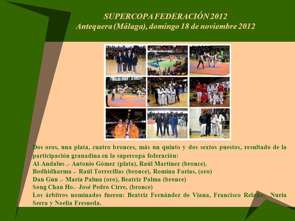 SUPERCOPA FEDERACIÓN 2012 Antequera (Málaga), domingo 18 de noviembre 2012