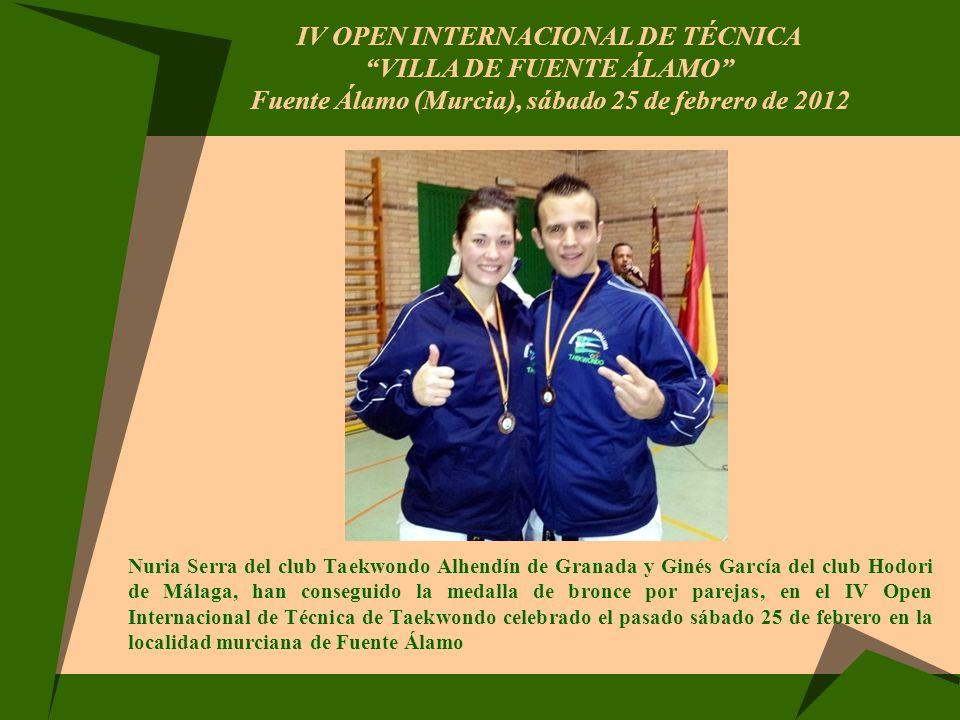 IV OPEN INTERNACIONAL DE TÉCNICA VILLA DE FUENTE ÁLAMO Fuente Álamo (Murcia), sábado 25 de febrero de 2012