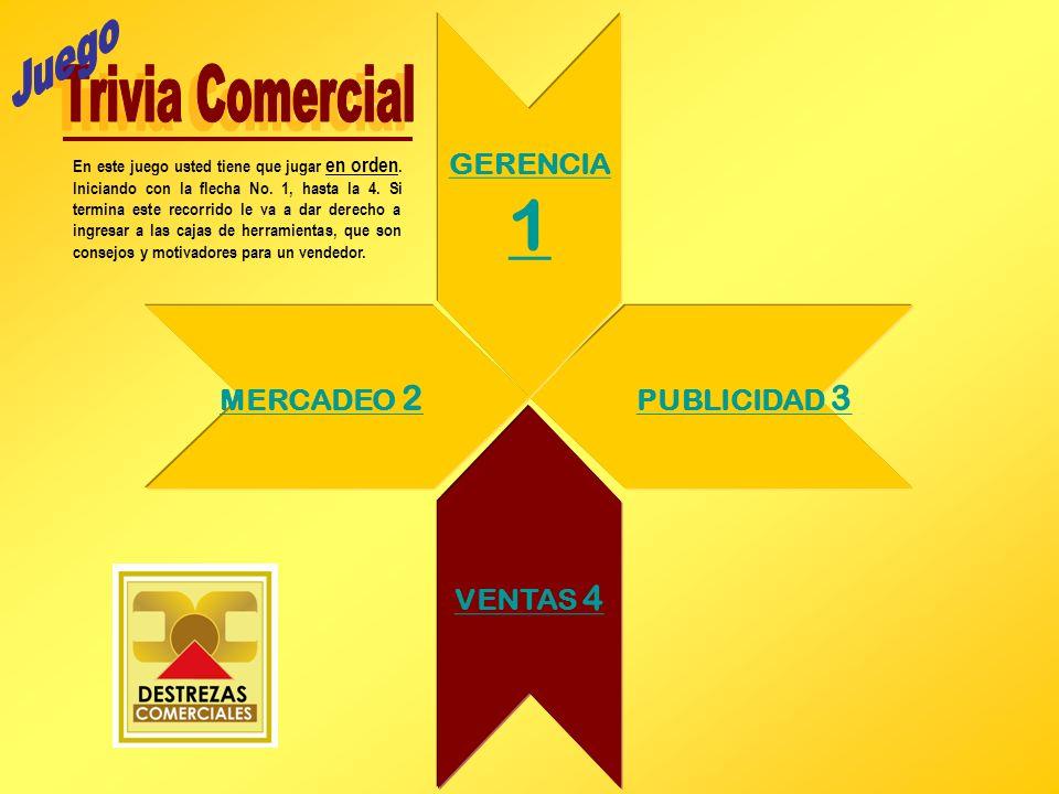 1 Juego Trivia Comercial GERENCIA MERCADEO 2 PUBLICIDAD 3 VENTAS 4