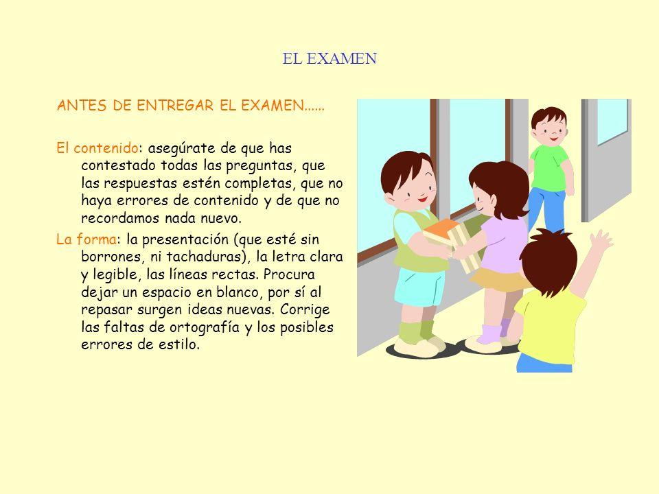 EL EXAMEN ANTES DE ENTREGAR EL EXAMEN......