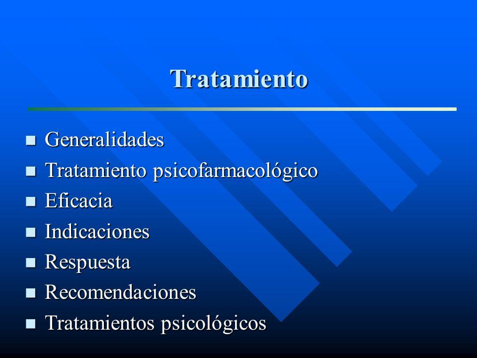 Tratamiento Generalidades Tratamiento psicofarmacológico Eficacia