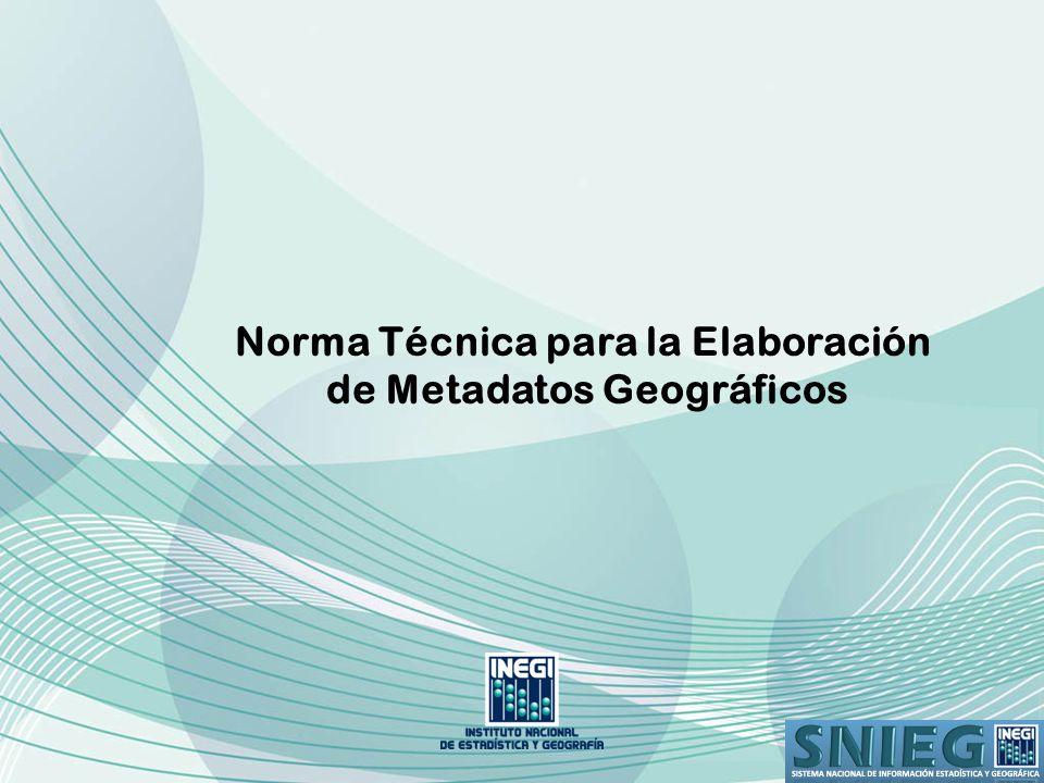 Norma Técnica para la Elaboración de Metadatos Geográficos