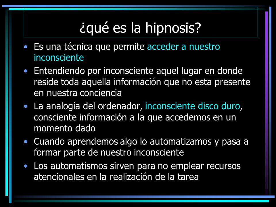 ¿qué es la hipnosis Es una técnica que permite acceder a nuestro inconsciente.