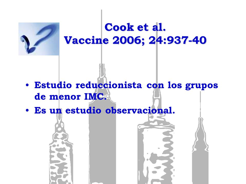 Cook et al. Vaccine 2006; 24:937-40 Estudio reduccionista con los grupos de menor IMC.