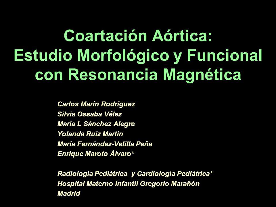Coartación Aórtica: Estudio Morfológico y Funcional con Resonancia Magnética