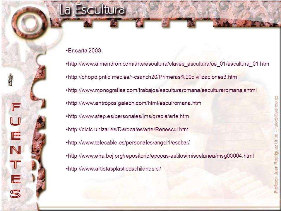 Encarta 2003. http://www.almendron.com/arte/escultura/claves_escultura/ce_01/escultura_01.htm.