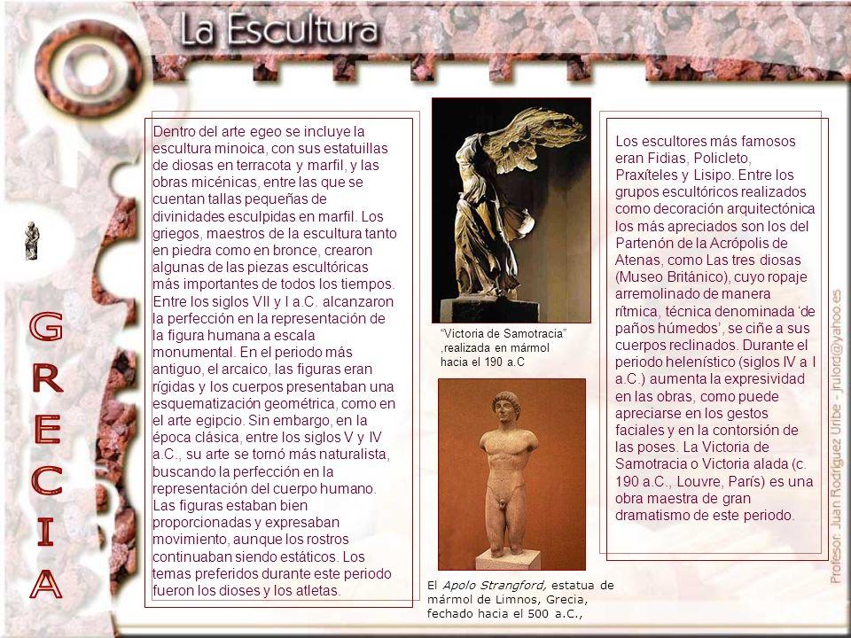 Dentro del arte egeo se incluye la escultura minoica, con sus estatuillas de diosas en terracota y marfil, y las obras micénicas, entre las que se cuentan tallas pequeñas de divinidades esculpidas en marfil. Los griegos, maestros de la escultura tanto en piedra como en bronce, crearon algunas de las piezas escultóricas más importantes de todos los tiempos. Entre los siglos VII y I a.C. alcanzaron la perfección en la representación de la figura humana a escala monumental. En el periodo más antiguo, el arcaico, las figuras eran rígidas y los cuerpos presentaban una esquematización geométrica, como en el arte egipcio. Sin embargo, en la época clásica, entre los siglos V y IV a.C., su arte se tornó más naturalista, buscando la perfección en la representación del cuerpo humano. Las figuras estaban bien proporcionadas y expresaban movimiento, aunque los rostros continuaban siendo estáticos. Los temas preferidos durante este periodo fueron los dioses y los atletas.