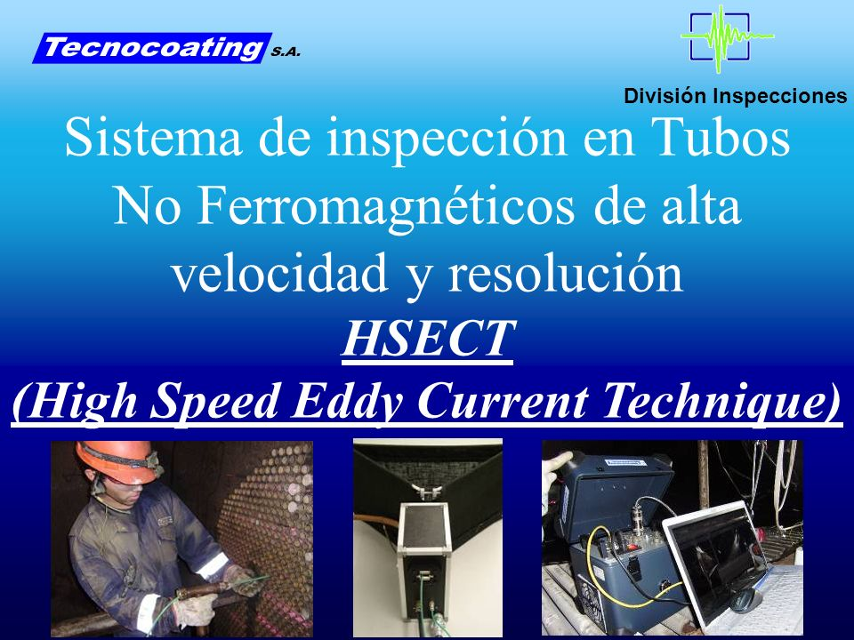 (High Speed Eddy Current Technique)