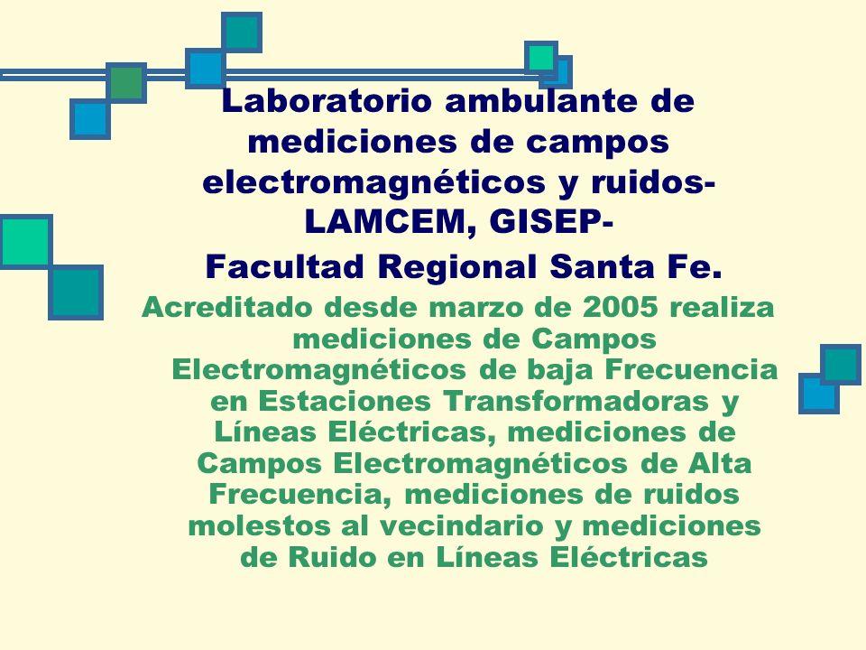 Laboratorio ambulante de mediciones de campos electromagnéticos y ruidos- LAMCEM, GISEP- Facultad Regional Santa Fe.