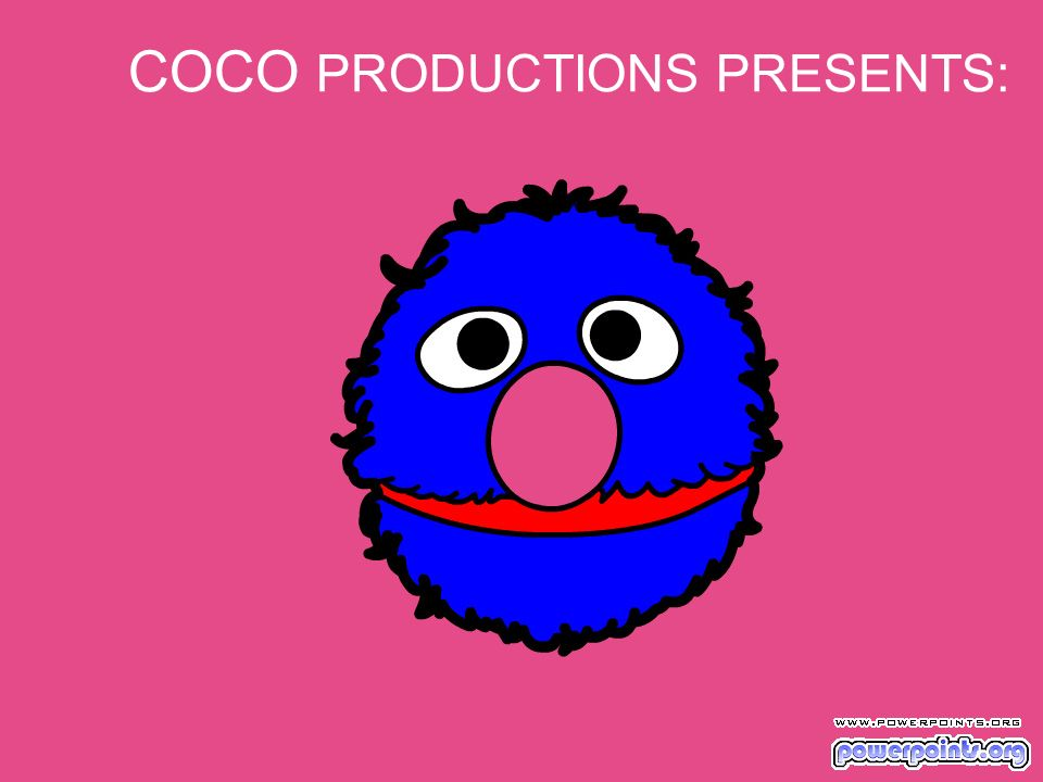 COCO PRODUCTIONS PRESENTS: