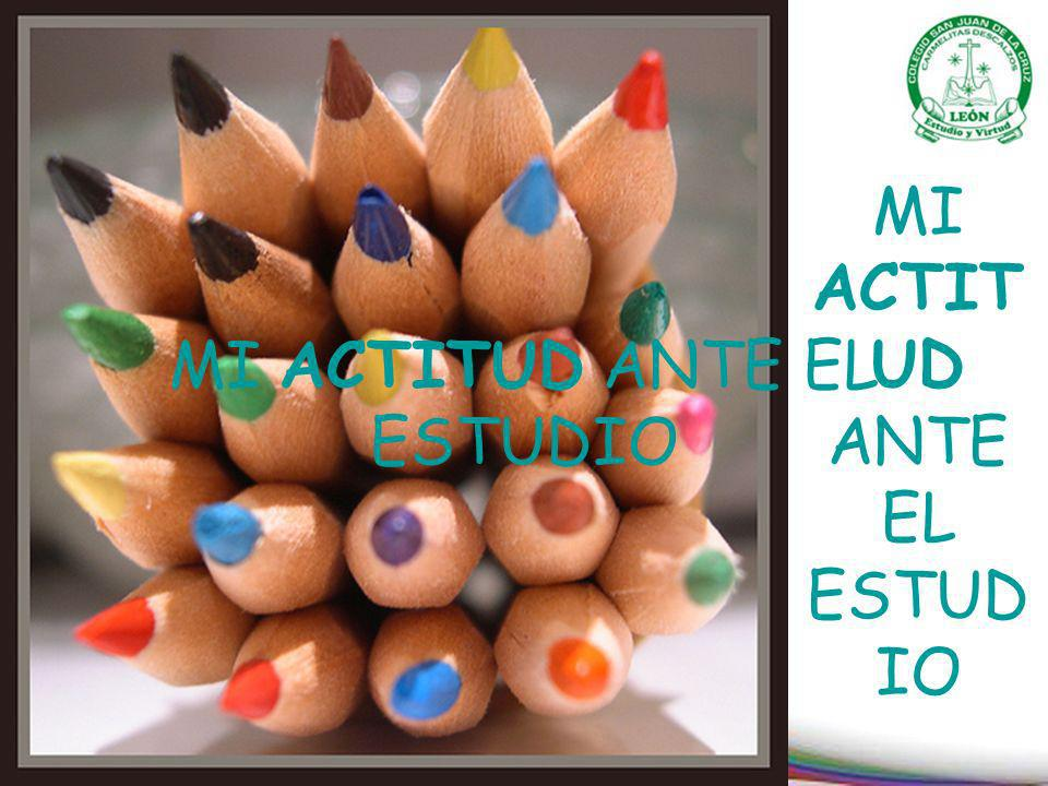 MI ACTITUD ANTE EL ESTUDIO